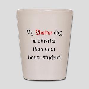 My Shelter Dog is Smarter Shot Glass