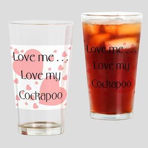 Love me...Love my Cockapoo Drinking Glass