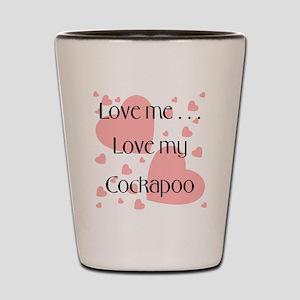 Love me...Love my Cockapoo Shot Glass