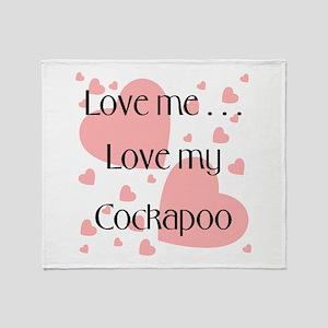 Love me...Love my Cockapoo Throw Blanket