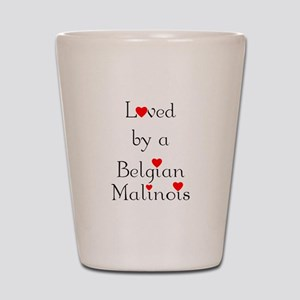 Loved by a Belgian Malinois Shot Glass
