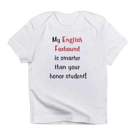 My English Foxhound is smarte Infant T-Shirt