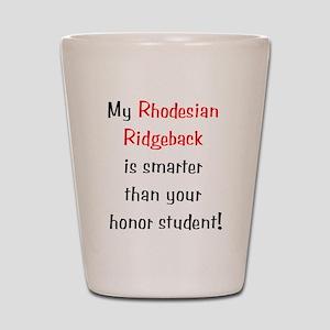 My Rhodesian Ridgeback is sma Shot Glass