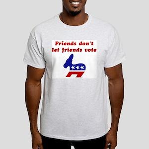 Friends dont let friends/Democrat Ash Grey T-Shirt