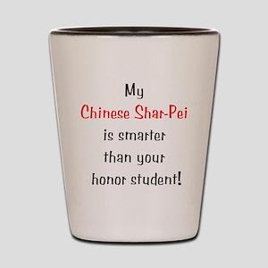 My Chinese Shar-Pei is smarte Shot Glass