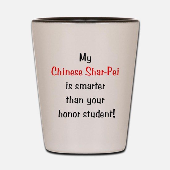 My Chinese Shar-Pei is smarte Shot Glass