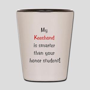My Keeshond is smarter... Shot Glass