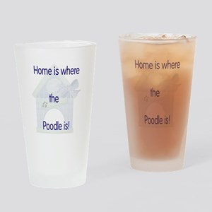 Home is where the Poodle is Drinking Glass
