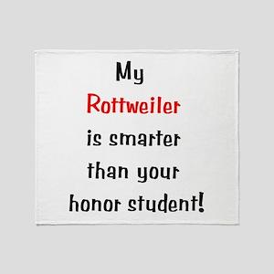 My Rottweiler is smarter... Throw Blanket