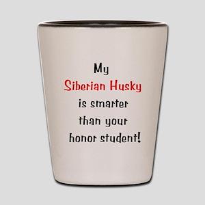 My Siberian Husky is smarter. Shot Glass