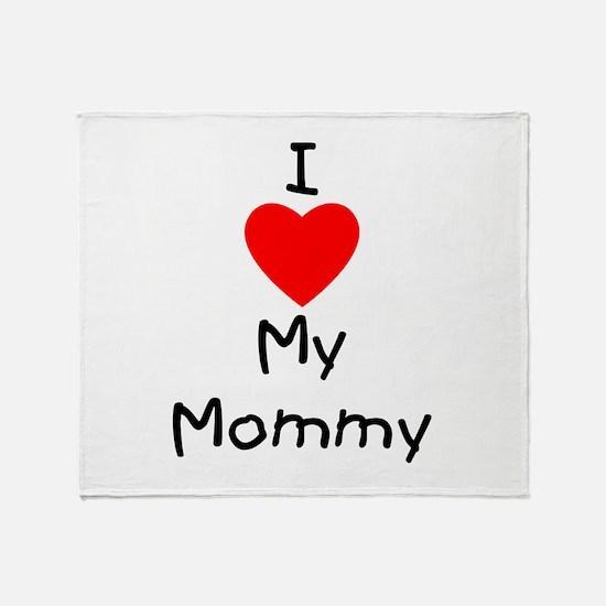 I love my mommy Throw Blanket