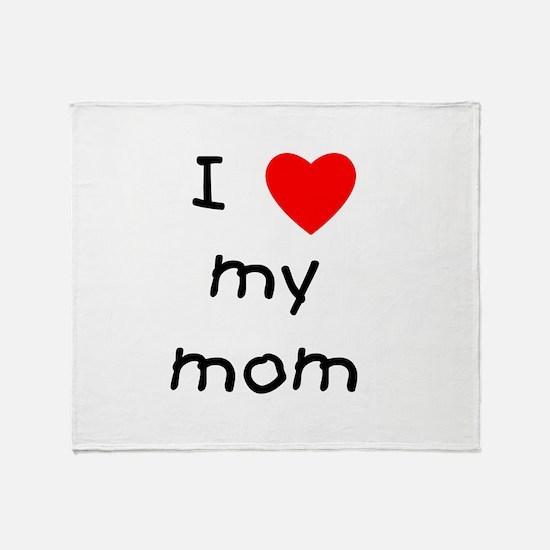 I love my mom Throw Blanket