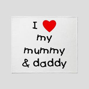 I love my mummy & daddy Throw Blanket
