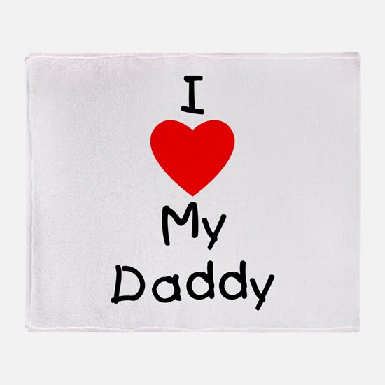 I love my daddy Throw Blanket