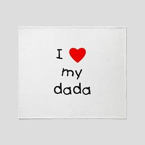 I love my dada Throw Blanket