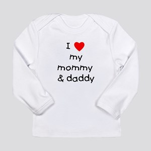 I love my mommy & daddy Long Sleeve Infant T-Shirt