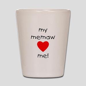 My memaw loves me Shot Glass