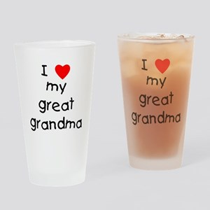 I love my great grandma Drinking Glass