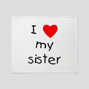 I love my sister Throw Blanket