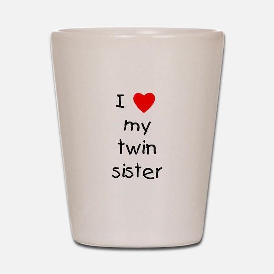 I love my twin sister Shot Glass