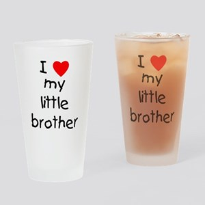 I love my little brother Drinking Glass