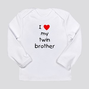 I love my twin brother Long Sleeve Infant T-Shirt