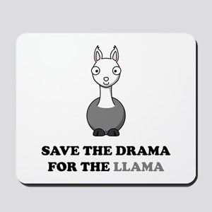save the drama for the llama Mousepad