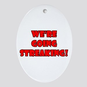 We're Going Streaking! Oval Ornament