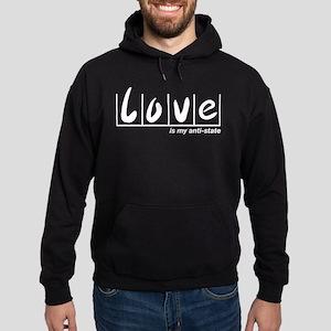 Love Is My Anti-State Hoodie (dark)