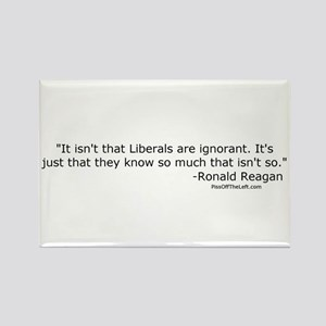 Reagan: It isn't that Liberals are ignorant Rectan