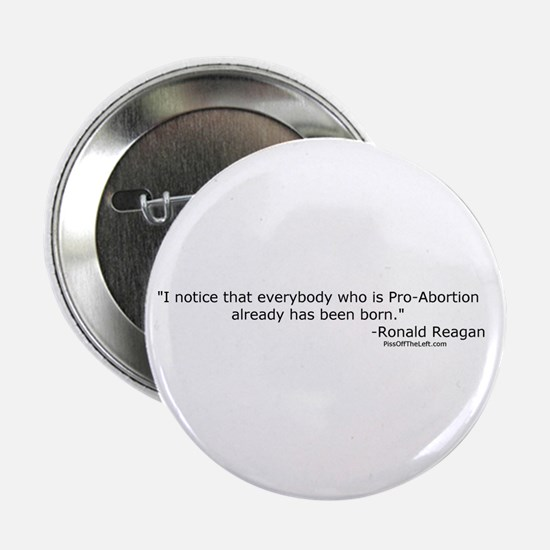 Reagan: Everybody who is Pro-Abortion Button