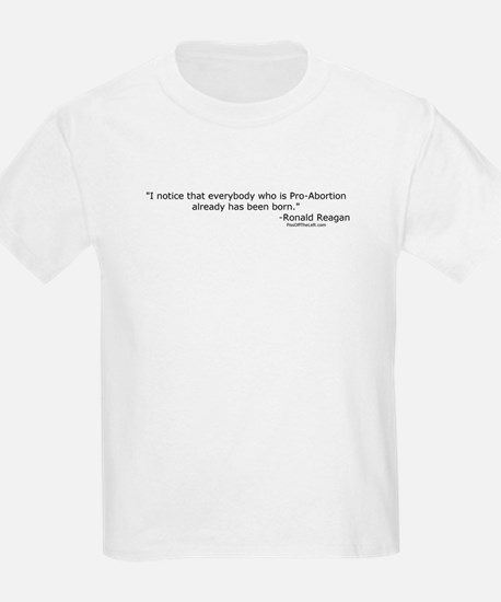 Reagan: Everybody who is Pro-Abortion Kids T-Shirt
