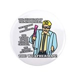 """The Weatherman 3.5"""" Button (100 pack)"""