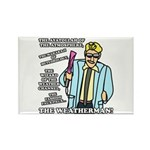 The Weatherman Rectangle Magnet