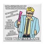 The Weatherman Tile Coaster