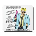 The Weatherman Mousepad