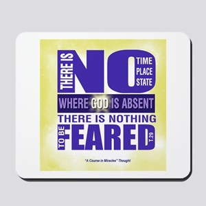 ACIM-Nothing to be feared Mousepad