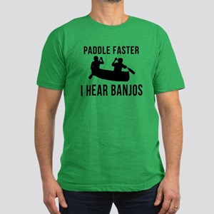 Paddle Faster I Hear Banjos Men's Fitted T-Shirt (