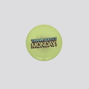 Thank God It's Monday Mini Button