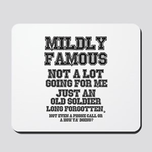MILDLY FAMOUS - JUST AN OLD SOLDIER - NO Mousepad