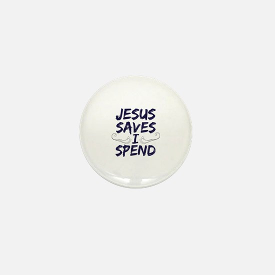 Jesus Saves I Spend Mini Button