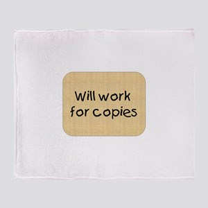 Will Work For Copies Throw Blanket
