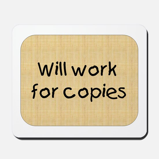 Will Work For Copies Mousepad