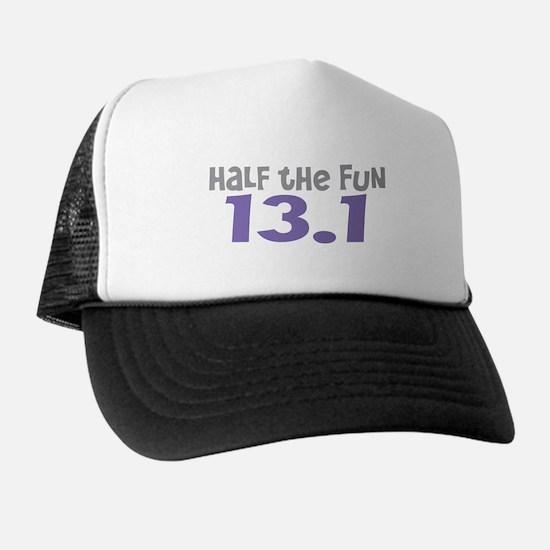 Funny Half the Fun 13.1 Trucker Hat
