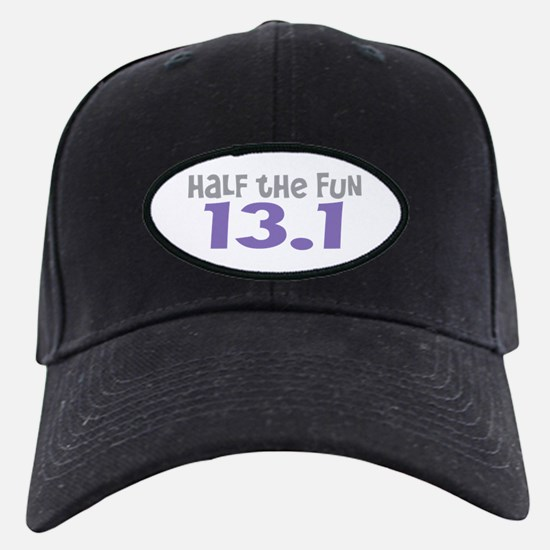 Funny Half the Fun 13.1 Baseball Hat