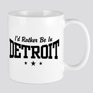 I'd Rather Be In Detroit Mug