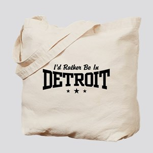 I'd Rather Be In Detroit Tote Bag