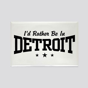 I'd Rather Be In Detroit Rectangle Magnet