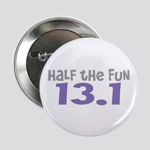 "Funny Half the Fun 13.1 2.25"" Button"