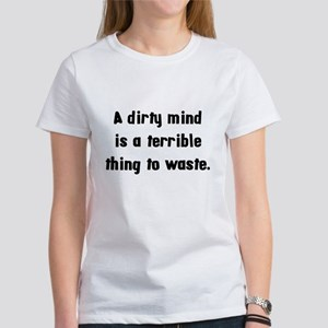 dirty mind wasted Women's T-Shirt